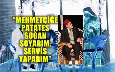 'MEHMETÇİĞE PATATES SOĞAN SOYARIM, SERVİS YAPARIM'