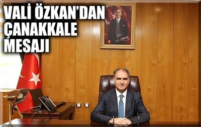 VALİ ÖZKAN'DAN ÇANAKKALE MESAJI