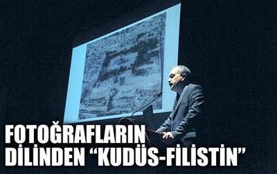 FOTOĞRAFLARIN DİLİNDEN 'KUDÜS-FİLİSTİN'
