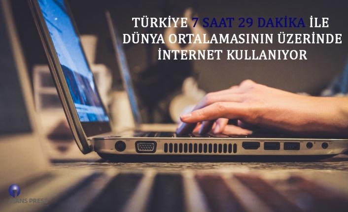 Türkiye, 7 saat 29 dakika ile dünya ortalamasının üzerinde internet kullanıyor