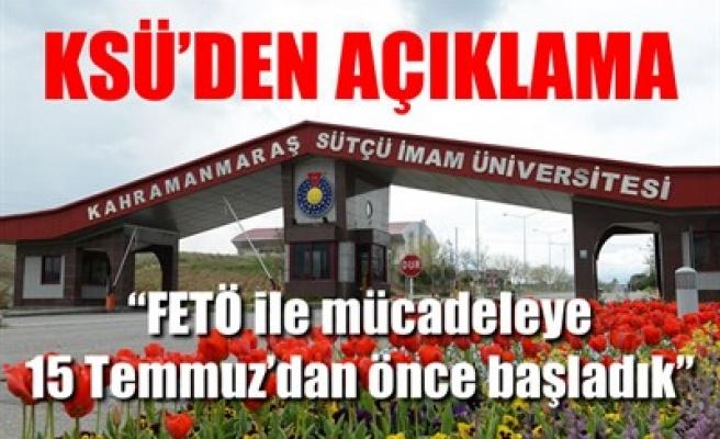 KSÜ'DEN AÇIKLAMA: 'FETÖ İLE MÜCADELEYE 15 TEMMUZ'DAN ÖNCE BAŞLADIK'