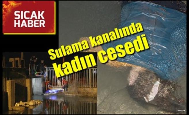 SULAMA KANALINDA KADIN CESEDİ BULUNDU