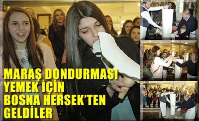 MARAŞ DONDURMASI YEMEK İÇİN BOSNA HERSEK'TEN GELDİLER
