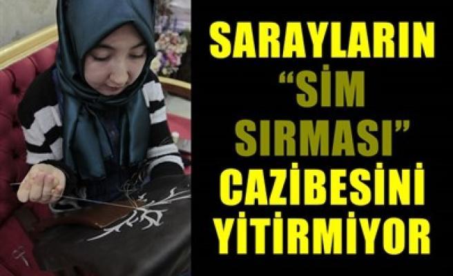 SARAYLARIN 'SİM SIRMASI' CAZİBESİNİ YİTİRMİYOR
