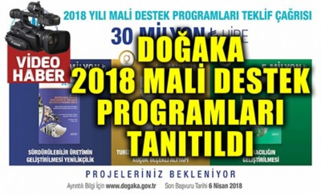 DOĞAKA 2018 MALİ DESTEK PROGRAMLARI TANITILDI