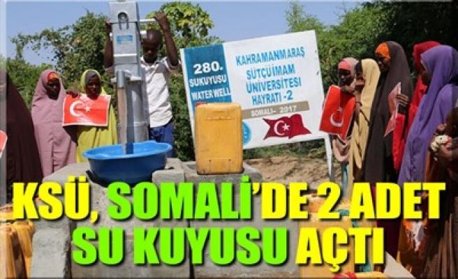 KSÜ, SOMALİ'DE 2 ADET SU KUYUSU AÇTI