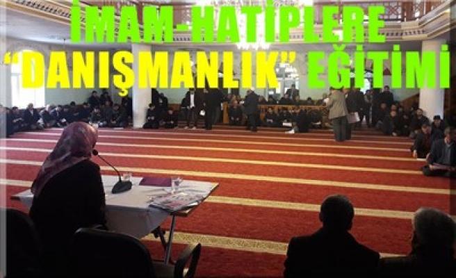 İMAM-HATİPLERE 'DANIŞMANLIK' EĞİTİMİ