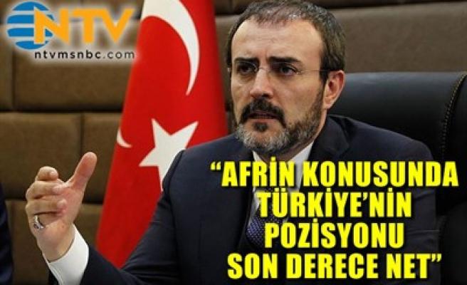 'AFRİN KONUSUNDA TÜRKİYE'NİN POZİSYONU SON DERECE NET'