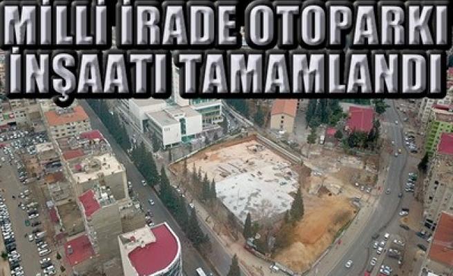 MİLLİ İRADE OTOPARKI İNŞAATI TAMAMLANDI