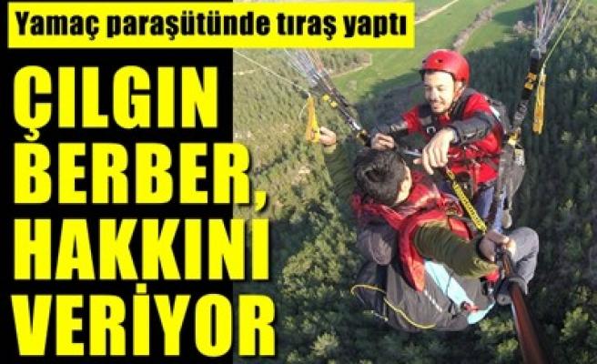 ÇILGIN BERBER, HAKKINI VERİYOR