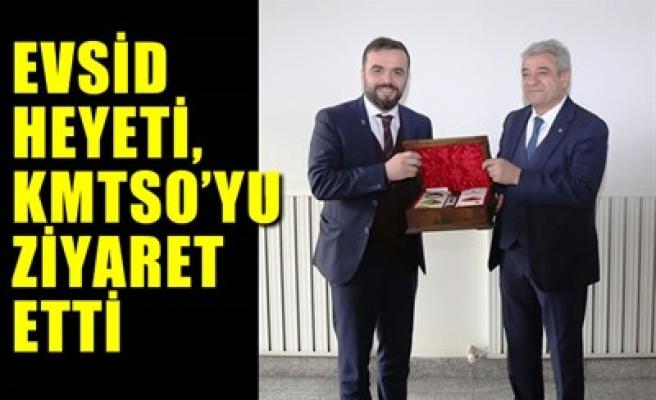 EVSİD HEYETİ, KMTSO'YU ZİYARET ETTİ