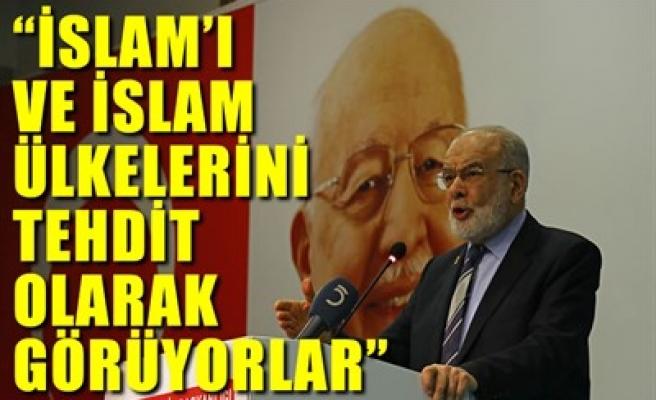 'İSLAM'I VE İSLAM ÜLKELERİNİ TEHDİT OLARAK GÖRÜYORLAR'