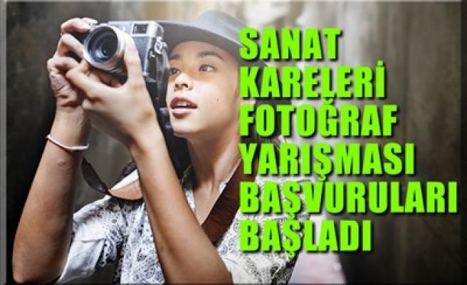 SANAT KARELERİ FOTOĞRAF YARIŞMASI BAŞVURULARI BAŞLADI