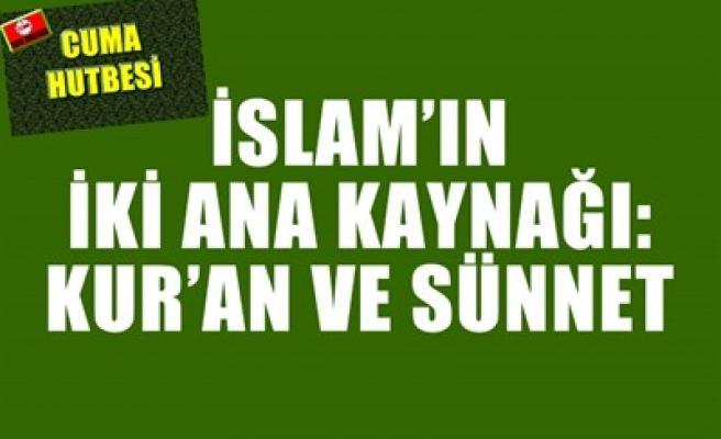 İSLAM'IN İKİ ANA KAYNAĞI: KUR'AN VE SÜNNET