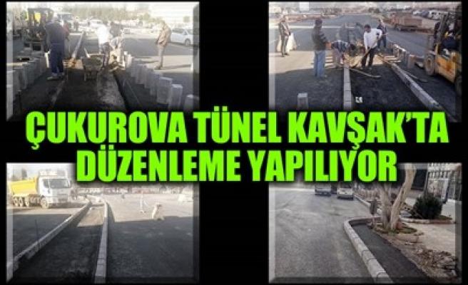 ÇUKUROVA TÜNEL KAVŞAK'TA DÜZENLEME YAPILIYOR