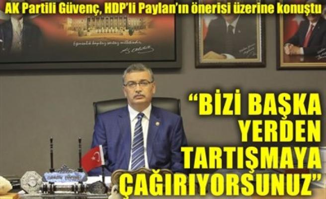 'BİZİ BAŞKA YERDEN TARTIŞMAYA ÇAĞIRIYORSUNUZ'