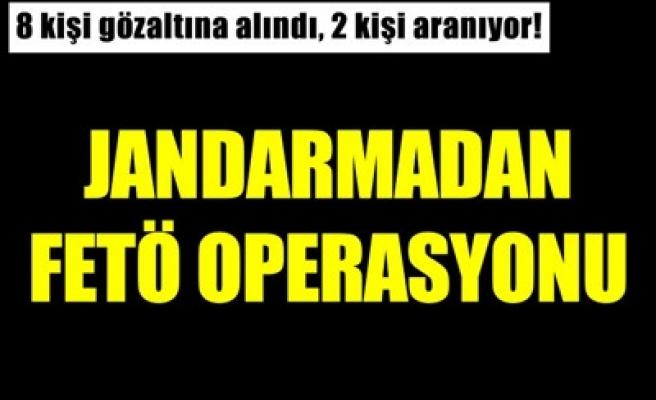 JANDARMADAN FETÖ OPERASYONU