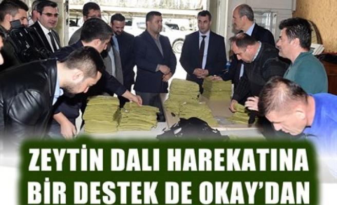 ZEYTİN DALI HAREKATINA BİR DESTEK DE OKAY'DAN