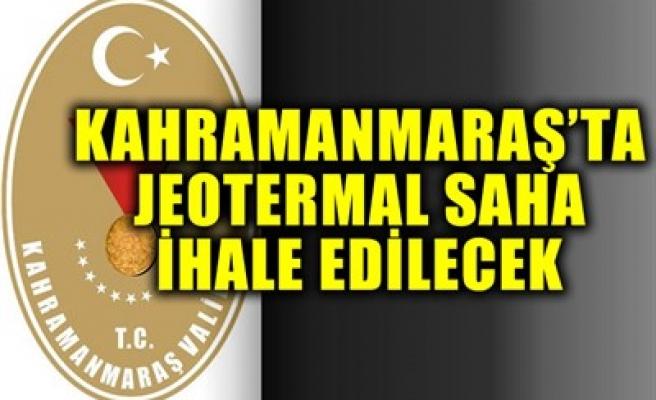 KAHRAMANMARAŞ'TA JEOTERMAL SAHA İHALE EDİLECEK