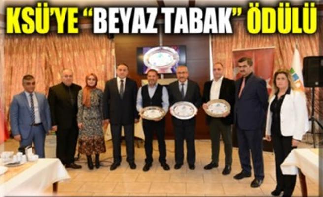KSÜ'YE 'BEYAZ TABAK' ÖDÜLÜ