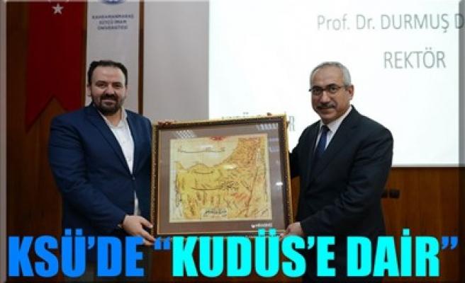 KSÜ'DE 'KUDÜS'E DAİR'