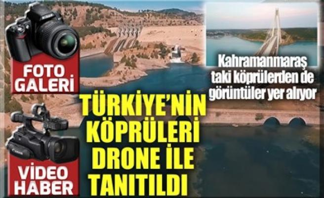 TÜRKİYE'NİN KÖPRÜLERİ DRONE İLE TANITILDI