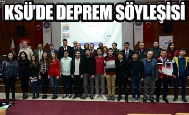 KSÜ'DE DEPREM SÖYLEŞİSİ