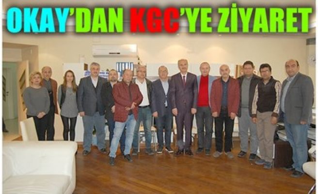 OKAY'DAN KGC BAŞKANI'NA ZİYARET