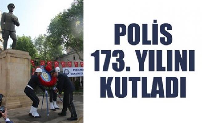 POLİS 173. YILINI KUTLADI