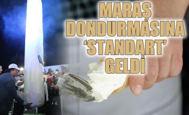 MARAŞ DONDURMASINA 'STANDART' GELDİ
