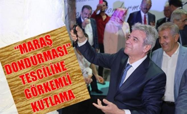 'MARAŞ DONDURMASI' TESCİLİNE GÖRKEMLİ KUTLAMA