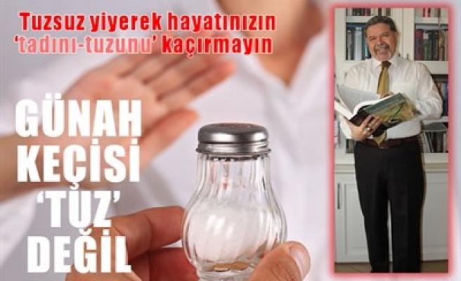 GÜNAH KEÇİSİ 'TUZ' DEĞİL