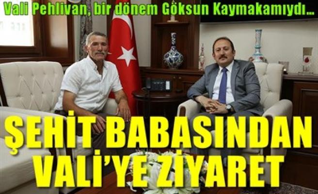 ŞEHİT BABASINDAN VALİ'YE ZİYARET