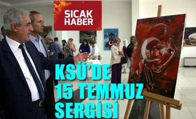 KSÜ'DE 15 TEMMUZ SERGİSİ