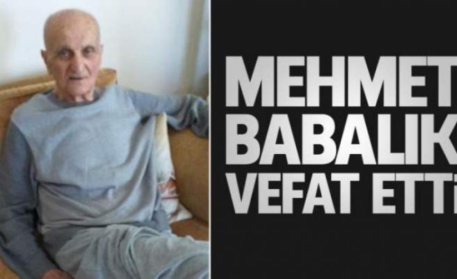 Mehmet Babalık vefat etti