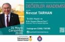 Nevzat Tarhan, Değerler Akademisi'ne konuk olacak