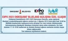 EXPO 2023 Onikişubat Blueland açılışına özel ulaşım