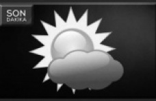 """Kahramanmaraş """"az bulutlu ve açık"""" geçecek"""