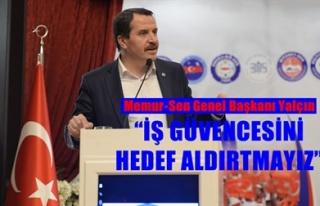 'İŞ GÜVENCESİNİ KORUMAKTA KARARLIYIZ'
