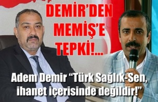 DEMİR'DEN MEMİŞ'E TEPKİ!..