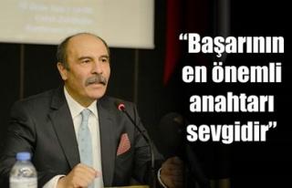 'BAŞARININ EN ÖNEMLİ ANAHTARI SEVGİDİR'