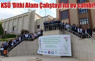 KSÜ 'BİTKİ ALANI ÇALIŞTAYI'NA EV SAHİBİ!
