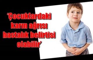 'ÇOCUKLARDAKİ KARIN AĞRISI HASTALIK BELİRTİSİ...