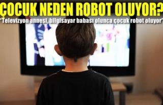 ÇOCUK NEDEN ROBOT OLUYOR?