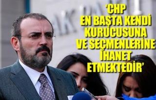 'CHP EN BAŞTA KENDİ KURUCUSUNA VE SEÇMENLERİNE...