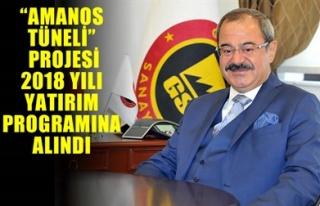 'AMANOS TÜNELİ' PROJESİ 2018 YILI YATIRIM PROGRAMINA...