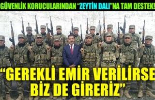 'GEREKLİ EMİR VERİLİRSE BİZ DE GİRERİZ'