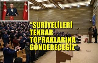 'SURİYELİLERİ TEKRAR TOPRAKLARINA GÖNDERECEĞİZ'