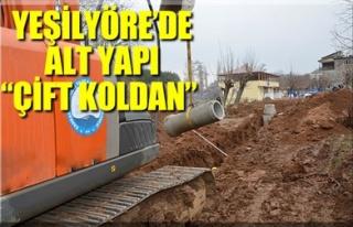 YEŞİLYÖRE'DE ALT YAPI 'ÇİFT KOLDAN'