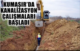 KUMAŞIR'DA KANALİZASYON ÇALIŞMALARI BAŞLADI
